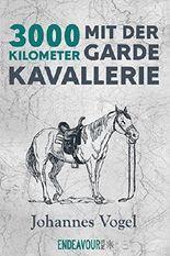 3000 Kilometer mit der Garde-Kavallerie