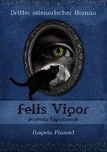 Felis Vigor: Qualvolle Experimente (Selenorischer Roman 3)