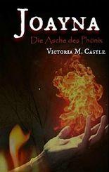 Joayna - Die Asche des Phoenix
