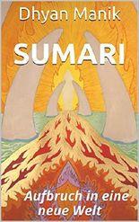 Sumari: Aufbruch in eine neue Welt