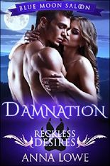 Damnation: Reckless Desires (Blue Moon Saloon Book 1)