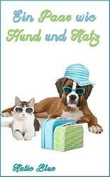 Ein Paar wie Hund und Katz