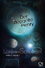 Loki von Schallern: Der doppelte Henry: Staffel 3, Episode 1 (Loki von Schallern-Serie 8)