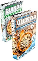 Quinoa das Kochbuch Set- Quinoa Rezepte in zwei Bänden: Lernen Sie in über 50 Rezepten das, glutenfreie und vegane Kochen mit dem Superfood Quinoa. +1 GRATIS eBook inside