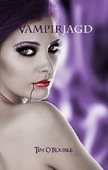 Vampirjagd: Buch Drei der ersten Staffel der Kiera Hudson-Reihe (Kiera Hudson-Reihe erste Staffel 3)