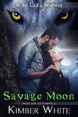 Savage Moon: Wolf Shifter Romance (Wild Lake Wolves Book 4)