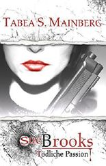 Sue Brooks: Tödliche Passion