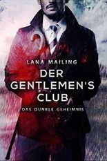 Der Gentlemen's Club: Das dunkle Geheimnis