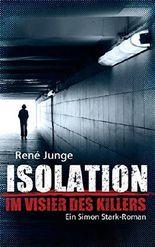 Isolation - Im Visier des Killers (Simon Stark Reihe 5)