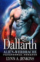 Dallarth: Alien-Werdrache: Paranormale Liebesgeschichte (Paranormale Kurzgeschichte) (Übersinnliche Fantasy Kurzgeschichten)