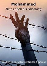 Mohammed: Mein Leben als Flüchtling