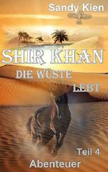 Shir Khan - Die Wüste lebt