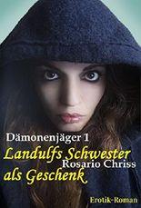 Dämonenjäger 1: Landulfs Schwester als Geschenk