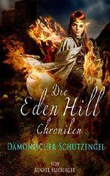 Die Eden Hill Chroniken - Dämonischer Schutzengel