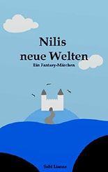 Nilis neue Welten: Ein Fantasy-Märchen