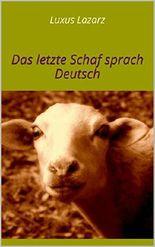 Luxus Lazarz: Das letzte Schaf sprach Deutsch