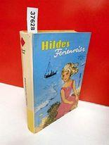 Hildes Ferienreise . Eine fröhliche Geschichte für junge Mädchen von Friedel Hoff . ( Für Mädel ab 8 Jahren )