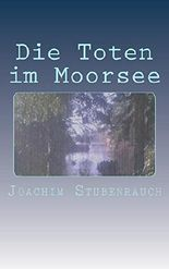 Die Toten im Moorsee: Mario Dorns erster Fall
