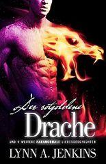 Der rotgoldene Drache: und 9 weitere paranormale Liebegeschichten (Kurzgeschichten-Kollektion 18+) (Übersinnliche Fantasy SciFi Kurzgeschichten Sammlung)