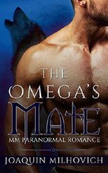 GAY PARANORMAL ROMANCE: MPREG: The Omega's Mate (MM Werewolf Knotting Romance) (First Time Gay Alpha Omega Short Stories)