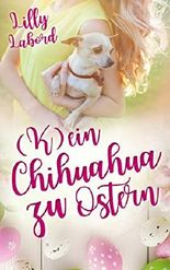 K(ein) Chihuahua zu Ostern: Liebe, Gefahr und die Leipziger Buchmesse