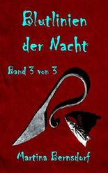 Blutlinien der Nacht: Band 3 von 3