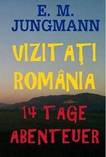 VIZITAȚI ROMÂNIA - 14 Tage Abenteuer