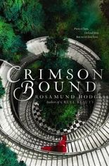 By Hodge, Rosamund ( Author ) [ Crimson Bound By May-2015 Hardcover
