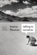 By Andres Neuman ; Nick Caistor ; Lorenza Garcia ( Author ) [ Talking to Ourselves By Apr-2014 Hardcover