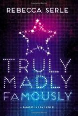 By Rebecca Serle ( Author ) [ Truly Madly Famously Famous in Love By Oct-2015 Hardcover