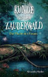 Die Flucht des Fasans (Kunde aus dem Zauberwald 1)