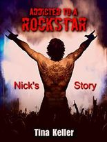 Addicted to a Rockstar, Nick's Story