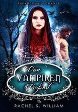 EROTIK:Von Vampiren Verführt: EROTISCHE ROMANE, EROTISCHER LIEBESROMAN, LIEBESROMANE  Dreierbeziehung, Lust (Paranormale Fantasyromane)