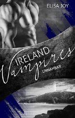 Ireland Vampires - Unnahbar
