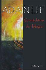 Adain Lit: Vermächtnis der Magier  (Zweiter Band der Saga)