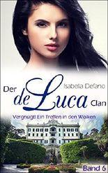 Der de Luca Clan - Vergnügt! Ein Treffen in den Wolken