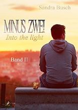 Minus zwei - Into the light: Band 2