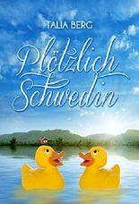 Plötzlich Schwedin: Liebesroman