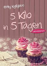 5 Kilo in 5 Tagen: Liebesroman