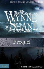 Prequel zur Wynne Shane Trilogie