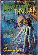 Mystery Thriller. Die Opiumhöhle. 11 / 02. Band 83.
