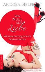 Von Null auf Liebe - 3 Weihnachtsquickies: Jil & Cory - Tammi & Jack - Caro & Flo in einem Band