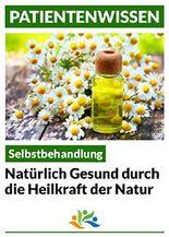 Selbstbehandlung: Mit den Heilkräften der Natur (Patientenwissen)