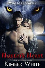 Hunter's Heart: Wolf Shifter Romance (Wild Lake Wolves Book 5)