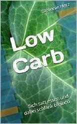 Low Carb: Sich satt essen und dabei schlank bleiben