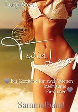 Twin Love: Sammelband: Ein Geschenk für zwei Wochen, Inselträume und First Love (Twin-Reihe)