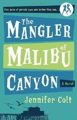 The Mangler of Malibu Canyon: A Novel by Jennifer Colt (2006-06-13)