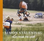 Tales from the Loop by Simon St?enhag (2015-12-01)