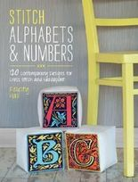 Stitch Alphabets & Numbers: 120 Contemporary Designs for Cross Stitch & Needlepoint by Felicity Hall (2014-05-31)
