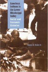 American Indians in the Lower Mississippi Valley: Social and Economic Histories (Indians of the Southeast) by Daniel H. Usner Jr. (2003-11-01)